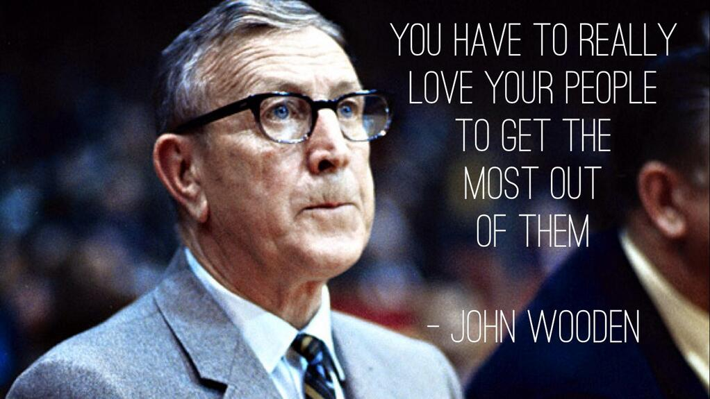 John Wooden Quotes On Love: John Wooden And Leadership