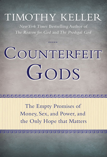 Top Quotes on Counterfeit Gods by Timothy Keller - Daniel Im